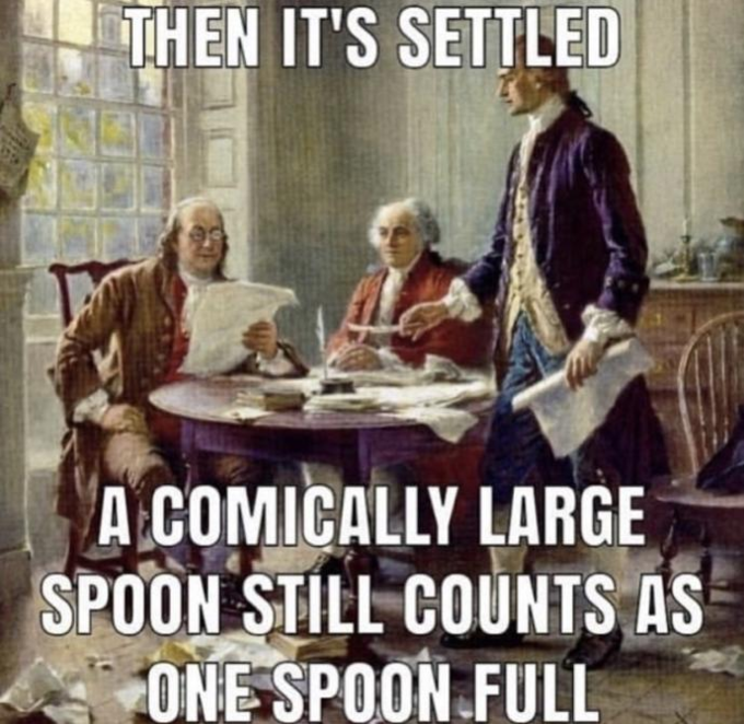 THEN IT'S SETTLED A COMICALLY LARGE SPOON STILL COÚNTS AS ONE SPOON FULL Thomas Jefferson John Adams United States Declaration of Independence Photo caption Friendship