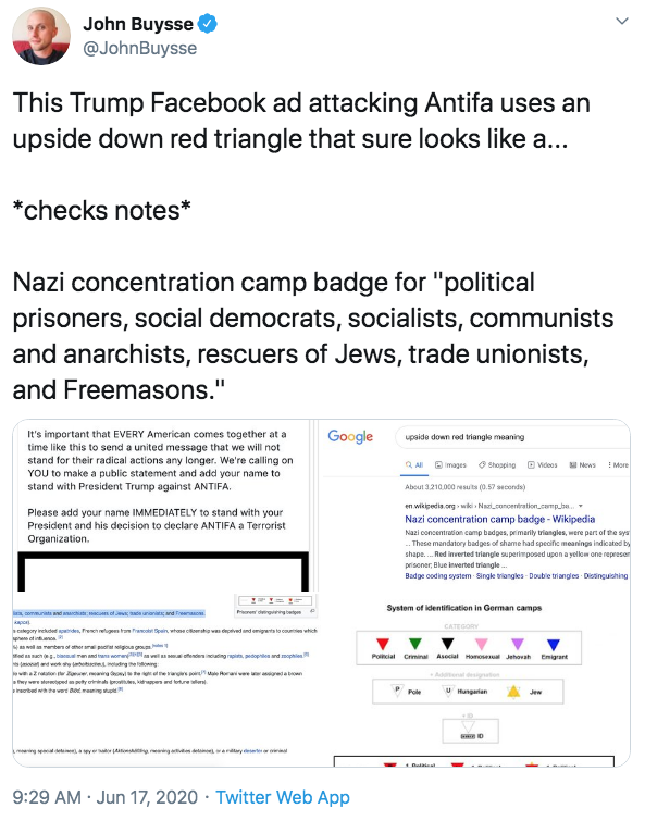 John Buysse @JohnBuysse This Trump Facebook ad attacking Antifa uses an upside down red triangle that sure looks like a... *checks notes* Nazi concentration camp badge for
