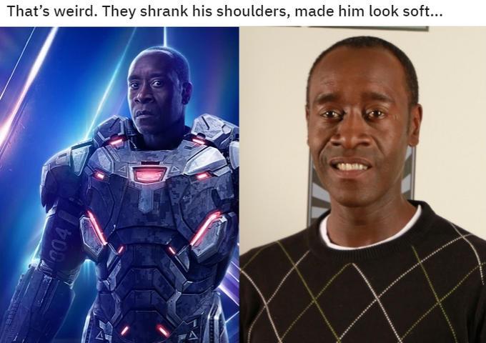 That's weird. They shrank his shoulders, made him look soft... Robert Downey Jr. Avengers: Infinity War War Machine Fictional character Superhero