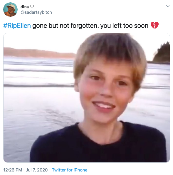 dina O @sadartsybitch #RipEllen gone but not forgotten. you left too soon 12:26 PM · Jul 7, 2020 · Twitter for iPhone Face Hair Facial expression Chin Head Text Hairstyle Forehead Nose Smile Cheek Human Jaw Child