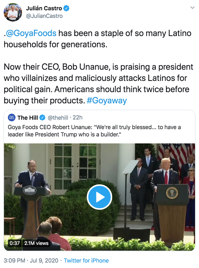 Julián Castro @JulianCastro .@GoyaFoods has been a staple of so many Latino households for generations. Now their CEO, Bob Unanue, is praising a president who villainizes and maliciously attacks Latinos for political gain. Americans should think twice before buying their products. #Goyaway HEE The Hill @thehill · 22h Goya Foods CEO Robert Unanue: