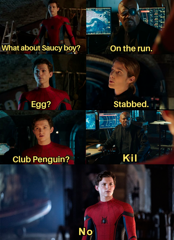 What about Saucy boy? On the run. A Egg? Stabbed. Club Penguin? Kil No Chris Hemsworth