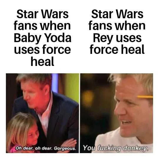 Star Wars fans when Baby Yoda uses force heal Star Wars fans when Rey uses force heal Oh dear, oh dear. Gorgeous. You fucking donkey. KSI Rey The Child Text Human