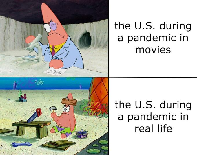 the U.S. during a pandemic in movies the U.S. during a pandemic in real life Patrick Star Cartoon