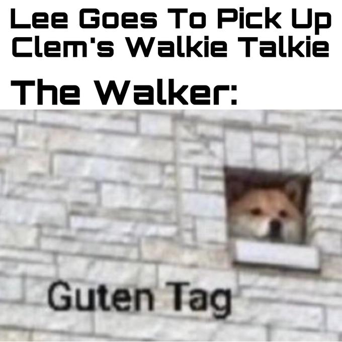 Lee Goes To Pick Up ее Clem's Walkie Talkie СKIE The Walker: Guten Tag Text Canidae Dog Font Snout