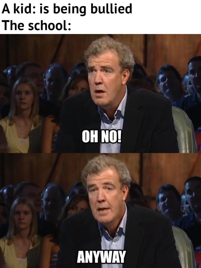 Un bambino: è vittima di bullismo La scuola: OH NO!  SEVTONRIIK ANYWAY EXIRAKAUMBS Jeremy Clarkson Espressione facciale Meme Internet Didascalia foto
