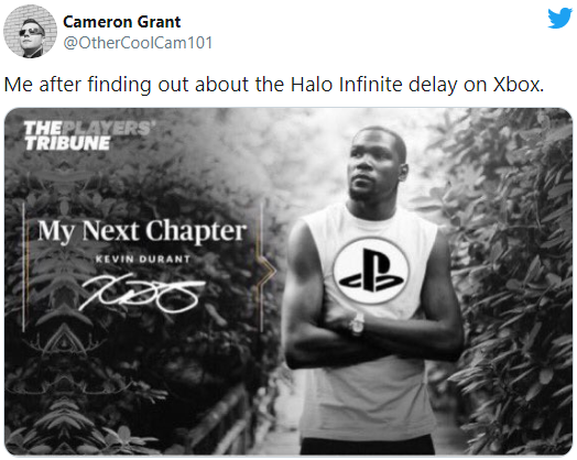 Cameron Grant @OtherCoolCam101 Me after finding out about the Halo Infinite delay on Xbox. THEPLAYERS TRIBUNE My Next Chapter KEVIN DURANT Kevin Durant Oklahoma City Thunder Golden State Warriors Text Font