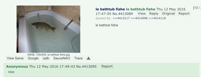 "[13/: le bathtub fishe le bathtub fishe Thu 12 May 2016 View Reply Original Report 17:47:05 No.4413089 Quoted By: ></noscript>>4413117 >>4414096 >>4414118 le bathtub fishe 29KİB, 720×540, le bathtub fishe.jpg View Same Google iqdb SauceNAO Trace Anonymous Thu 12 May 2016 17:49:43 No.4413095 Report nice Text Organism Line Adaptation"" class="" kym-image image-auto-link"" id=""photo_1886361″ title=""Le bathtub fishe""></a> <a href="