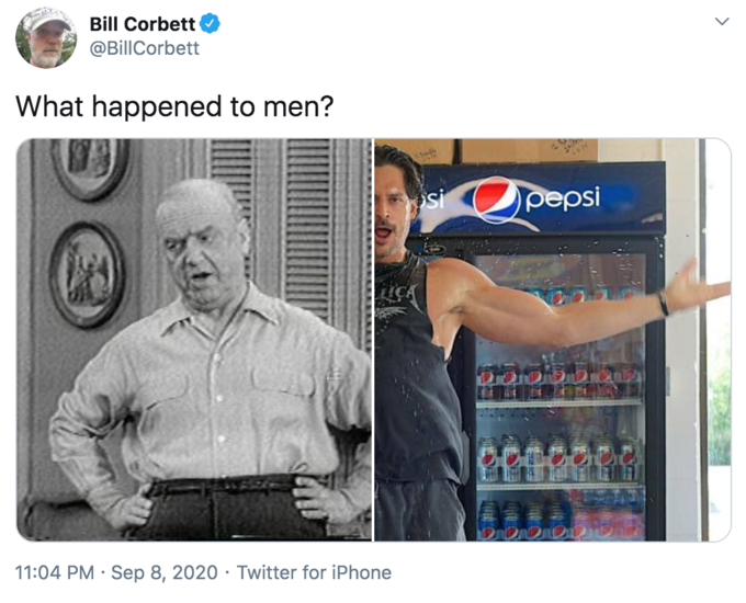 """Bill Corbett @BillCorbett What happened to men? si pepsi CA 11:04 PM · Sep 8, 2020 · Twitter for iPhone ></noscript>"""" class="""" kym-image image-auto-link"""" id=""""photo_1893603″ title=""""lucy""""></a> <a href="""