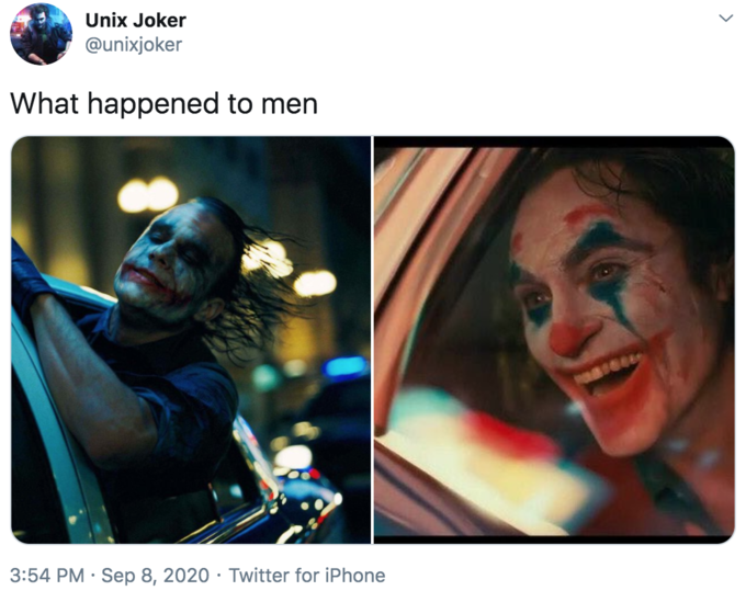 Unix Joker @unixjoker What happened to men 3:54 PM · Sep 8, 2020 · Twitter for iPhone The Dark Knight The Dark Knight Rises Heath Ledger Christopher Nolan Joker