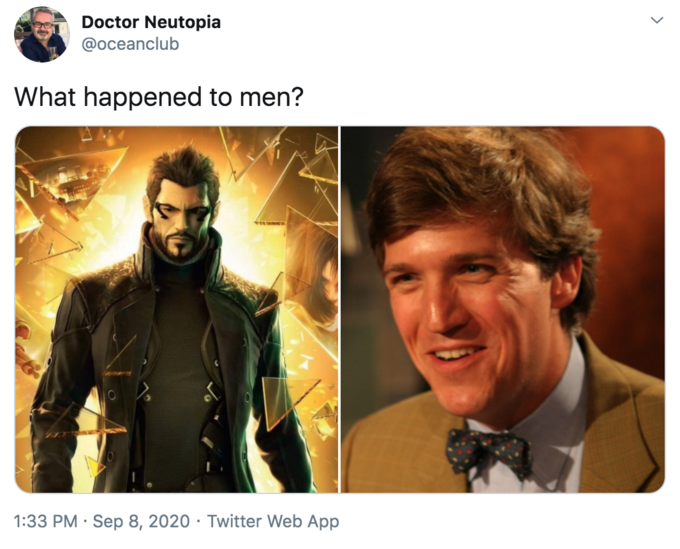 "Doctor Neutopia @oceanclub What happened to men? 1:33 PM · Sep 8, 2020 · Twitter Web App ></noscript> Deus Ex: Human Revolution Deus Ex: Mankind Divided Human"" class="" kym-image image-auto-link"" id=""photo_1893612″ title=""deus ex""></a> <a href="