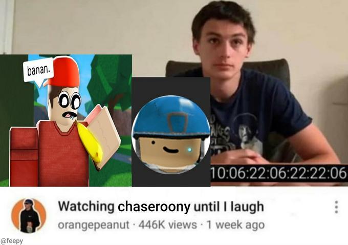 banan. 00 10:06:22:06:22:22:06 Watching chaseroony until I laugh orangepeanut 446K views 1 week ago @feepy Helmet Cartoon