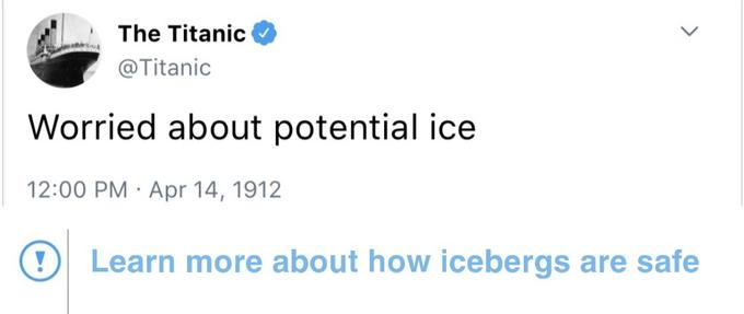 The Titanic @Titanic Worried about potential ice 12:00 PM · Apr 14, 1912 O Learn more about how icebergs are safe > Text Font Blue Line Product Document