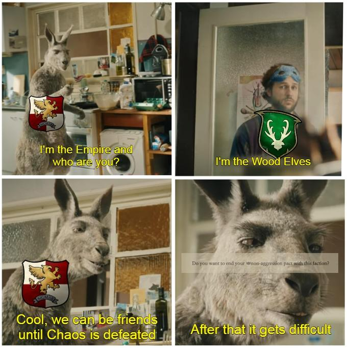 SIG I'm the Empire and who are you? I'm the Wood Elves Do you want to end your non-aggression pact with this faction? Cool, we can be friends until Chaos is defeated After that it gets difficult Organism Vertebrate Snout Adaptation Carnivore Grey Terrestrial animal Rabbit Collage Wildlife Dog breed