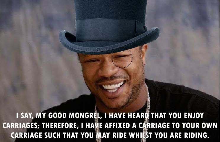 image 19555 xzibit yo dawg know your meme