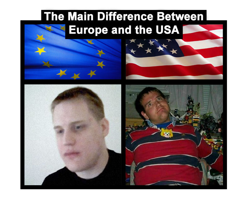 1d1aac474ab The Main Difference Betweern Europe and the USA
