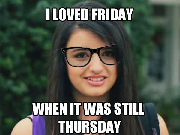 Image 106863 Rebecca Black Friday Know Your Meme