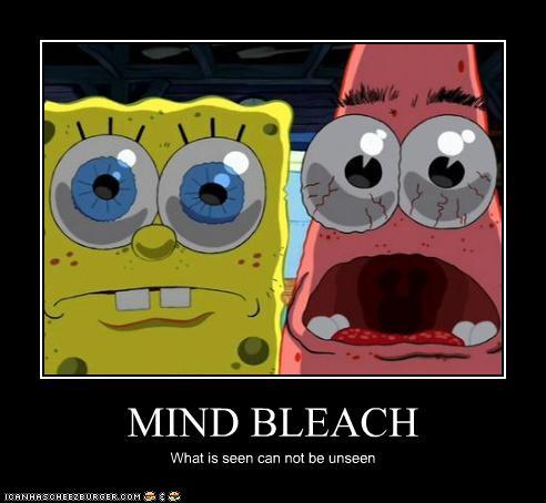 Image 151909 Brain Bleach Eye Bleach Mind Bleach Know