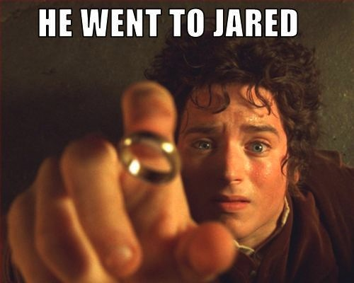 Image 207873 He Went To Jared Know Your Meme
