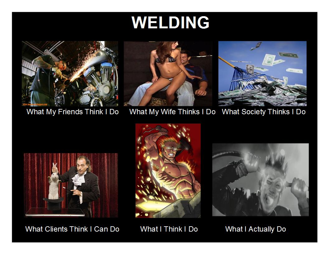 Dating a welder meme what my friends
