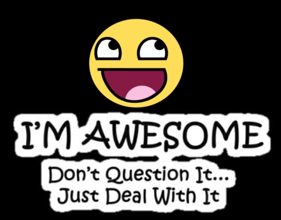 Awesome Quote Awesome Face Epic Smiley Know Your Meme