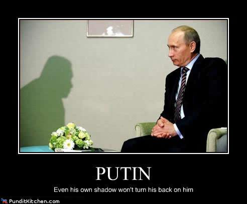 PUTIN Even His Own Shadow Wont Turn Back On Him PunditKitchen