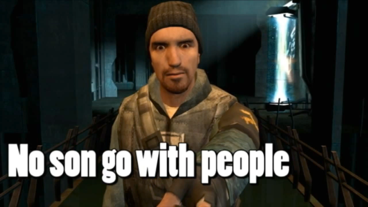 NO SON GO WITH PEOPLE | Half-Life: Full Life Consequences