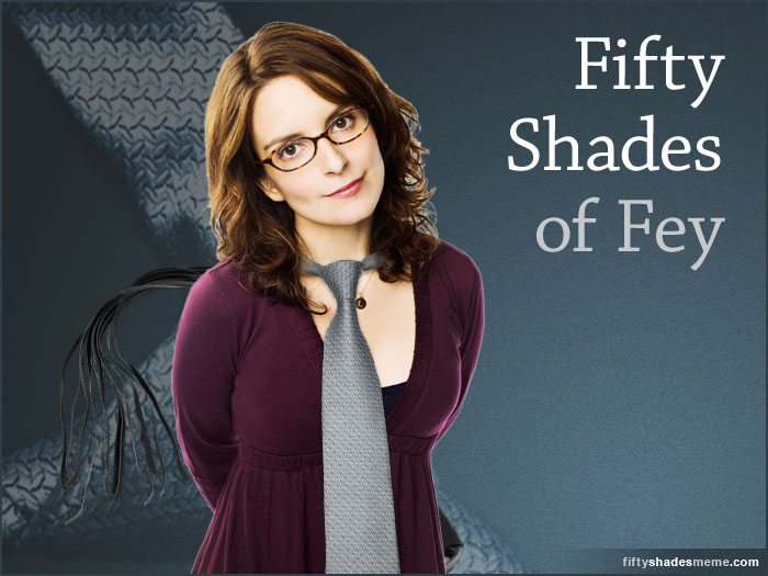 Fifty Shades Of Fey Fiftyshadesmeme