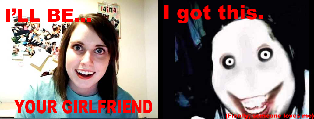 Ok Overly Attached Girlfriend Know Your Meme