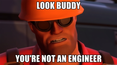 Upset Engineer Team Fortress 2 Advice Animals Know Your Meme