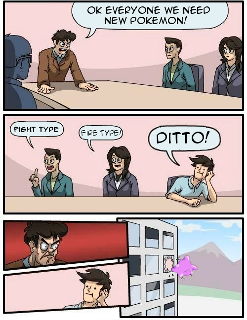 Ditto Boardroom Suggestion Know Your Meme