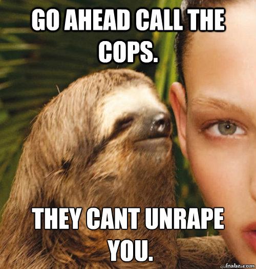 Unrape | Rape Sloth | Know Your Meme