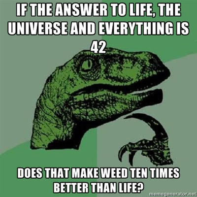 Image result for answer to life the universe and everything meme