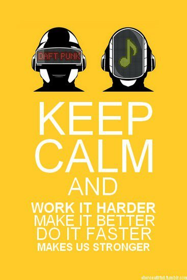 "Daft Punk ""Keep Calm and Work it Harder, Make it Better, Do it Faster, Make us Stronger"" Poster"