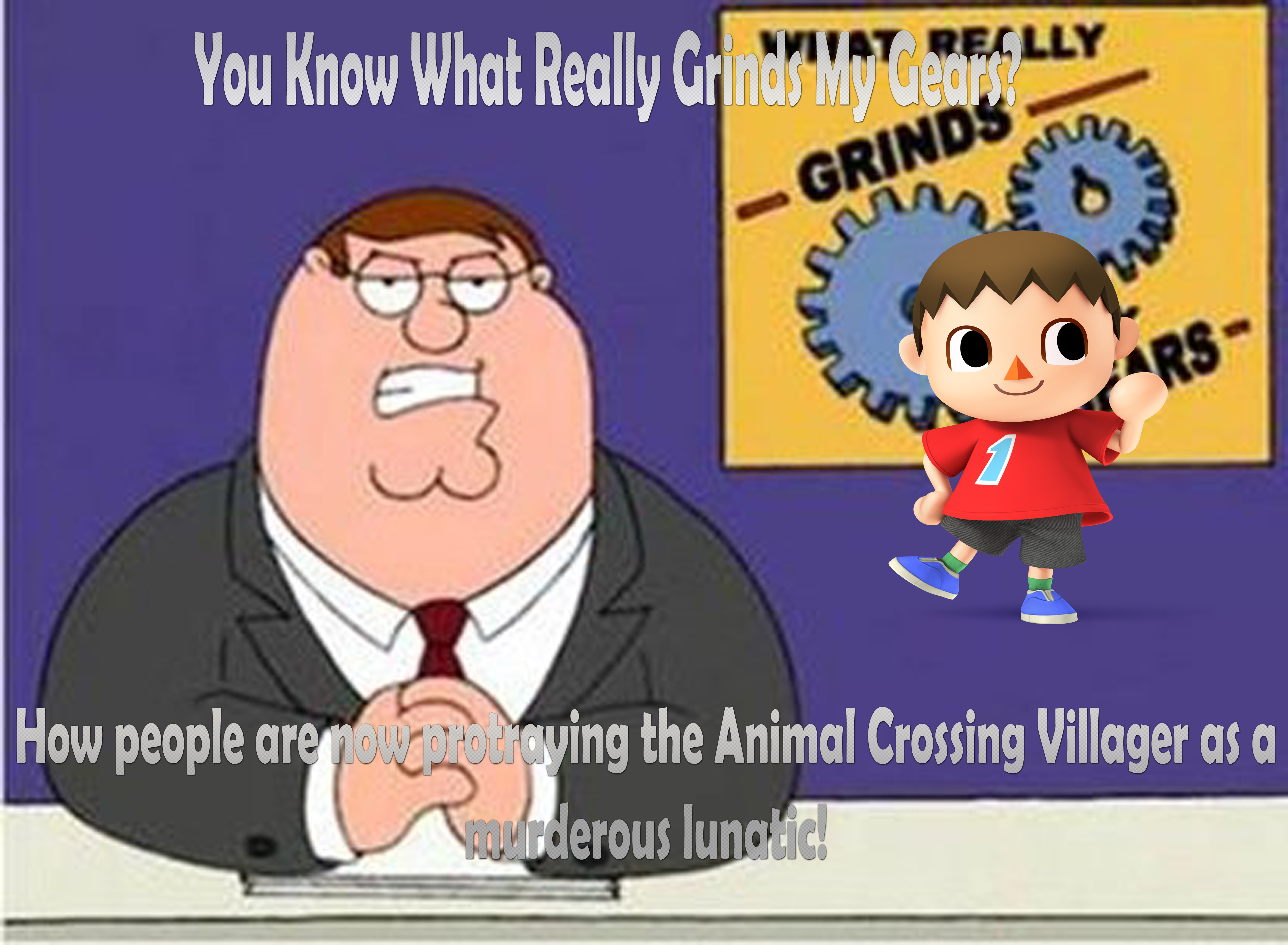 image 561670 you know what really grinds my gears know your meme