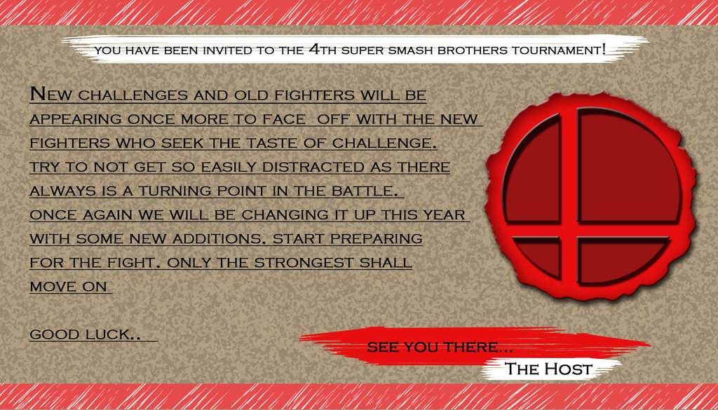 Super smash bros invite letter concept super smash brothers you have been invited to the 4th super smash brothers tournament new challenges and old stopboris Gallery