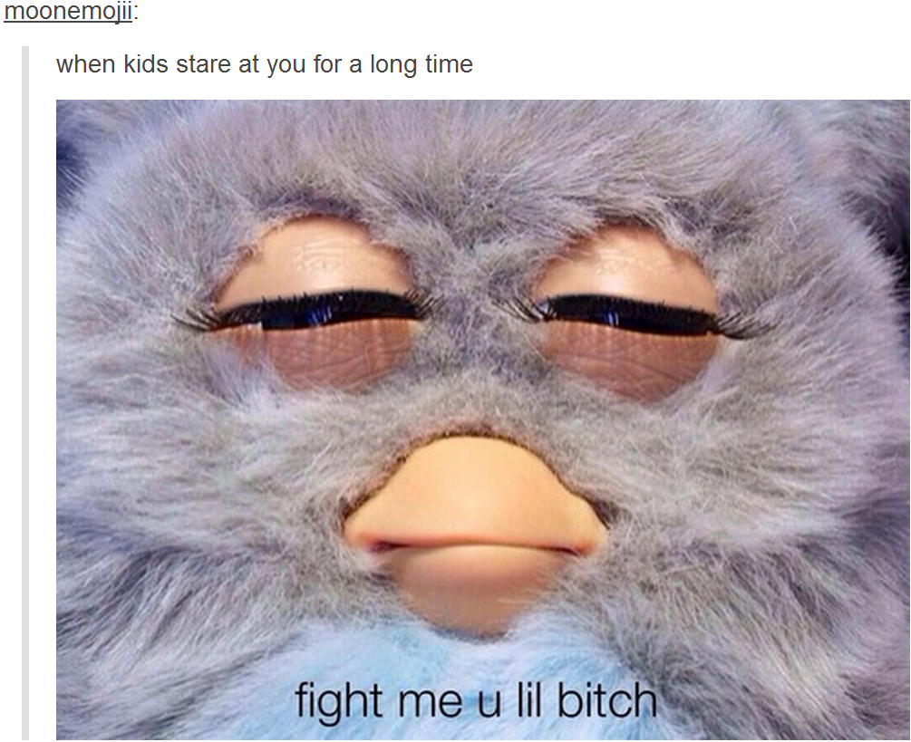 When Kids Stare At You For A Long Time Furby Know Your Meme