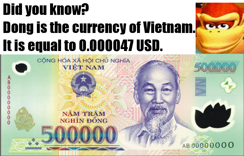 Dong Is The Currency Of Vietnam It Equal To 0 000047 Usd