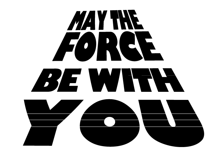 May The Force Star Wars Style May The Force Be With You Know