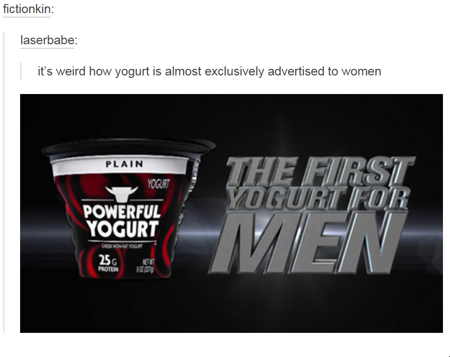 Fictionkin Laser It S Weird How Yogurt Is Almost Exclusively Advertised To Women Te Plain Oir