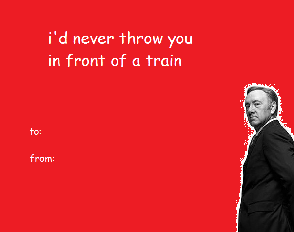 Valentine S Day Card From Frank House Of Cards Know Your Meme
