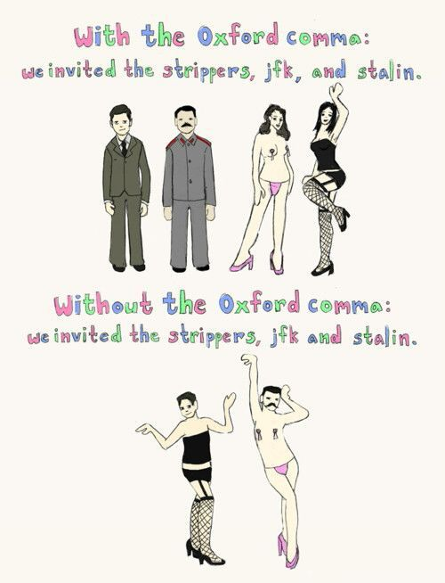 With the Oxford comma: *We invited the strippers, jfk, and stalin*, illustrated by images of two strippers, and the two historical figures John F. Kennedy and Stalin. Without the Oxford comma: *We invited the strippers, jfk and stalin*, illustrated by two strippers dressed up as the historical figures