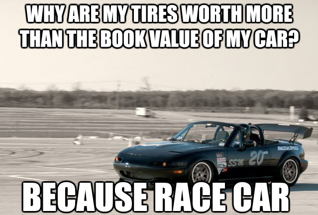Race Car Quotes | Tires Worth More Because Race Car Know Your Meme