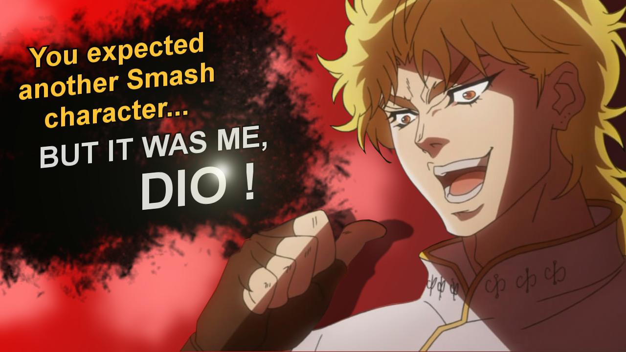 Dio Smash DLC | It Was Me, Dio! | Know Your Meme