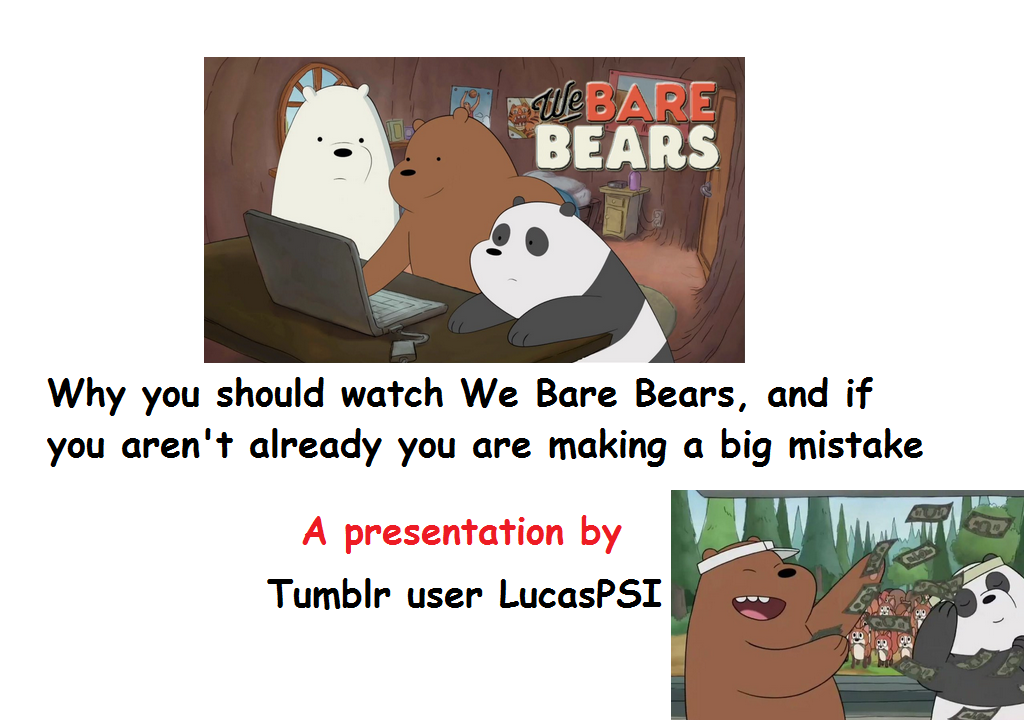 why you should watch we bare bears we bare bears know your meme