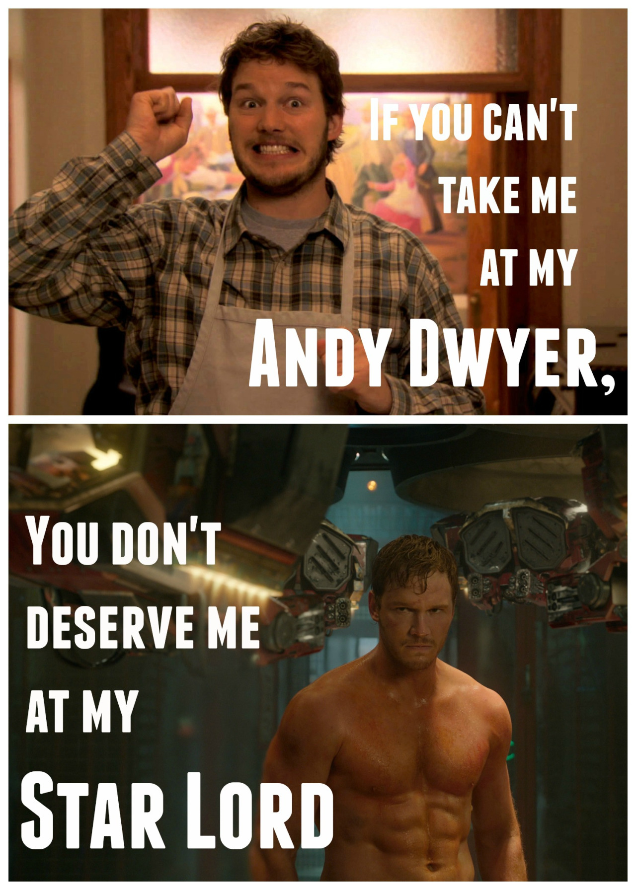 Fyou cant take me at my andy dwyer you dont deserve me at my