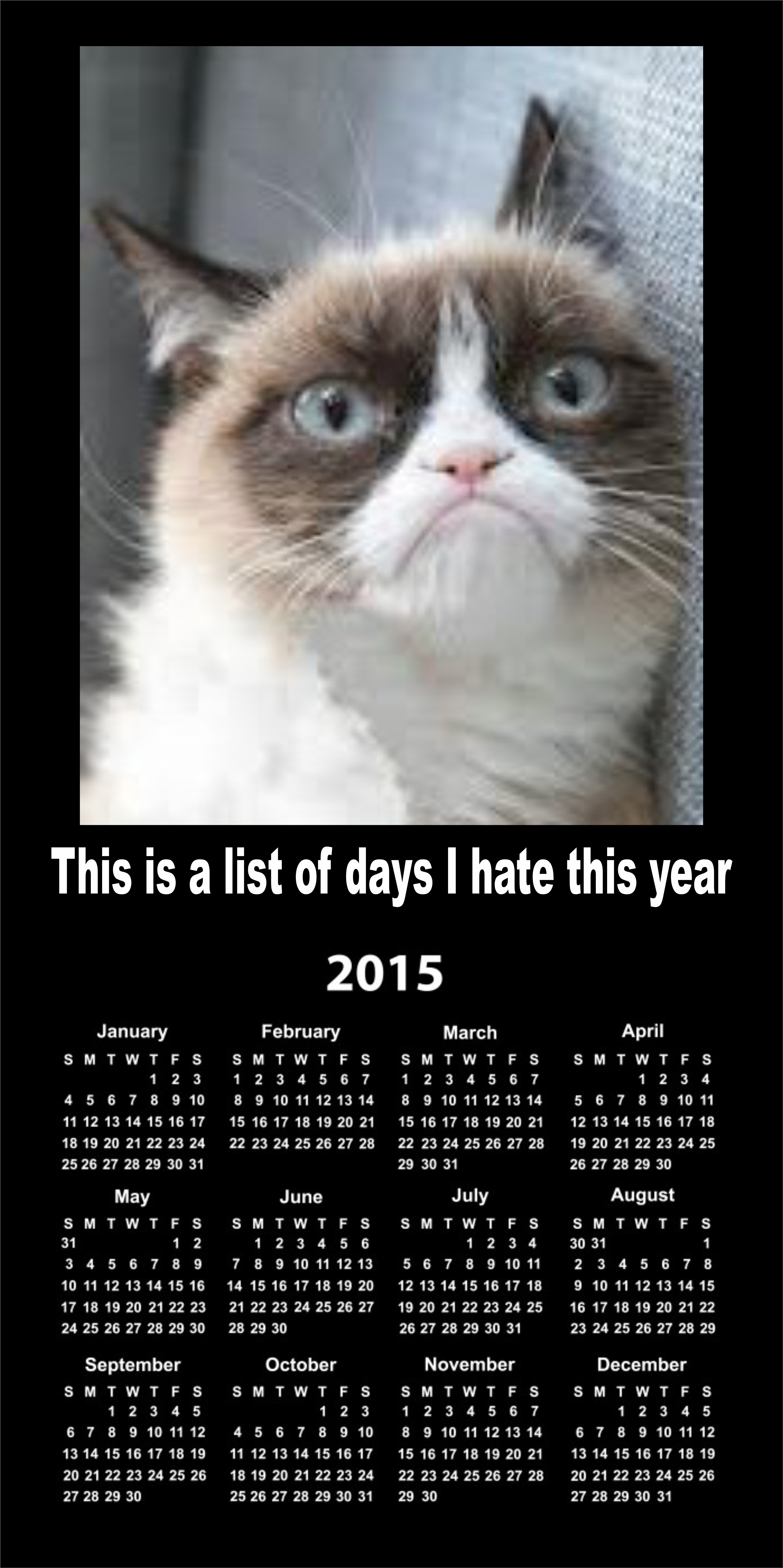 This is a list of days i hate this year 2015 january february march april 123