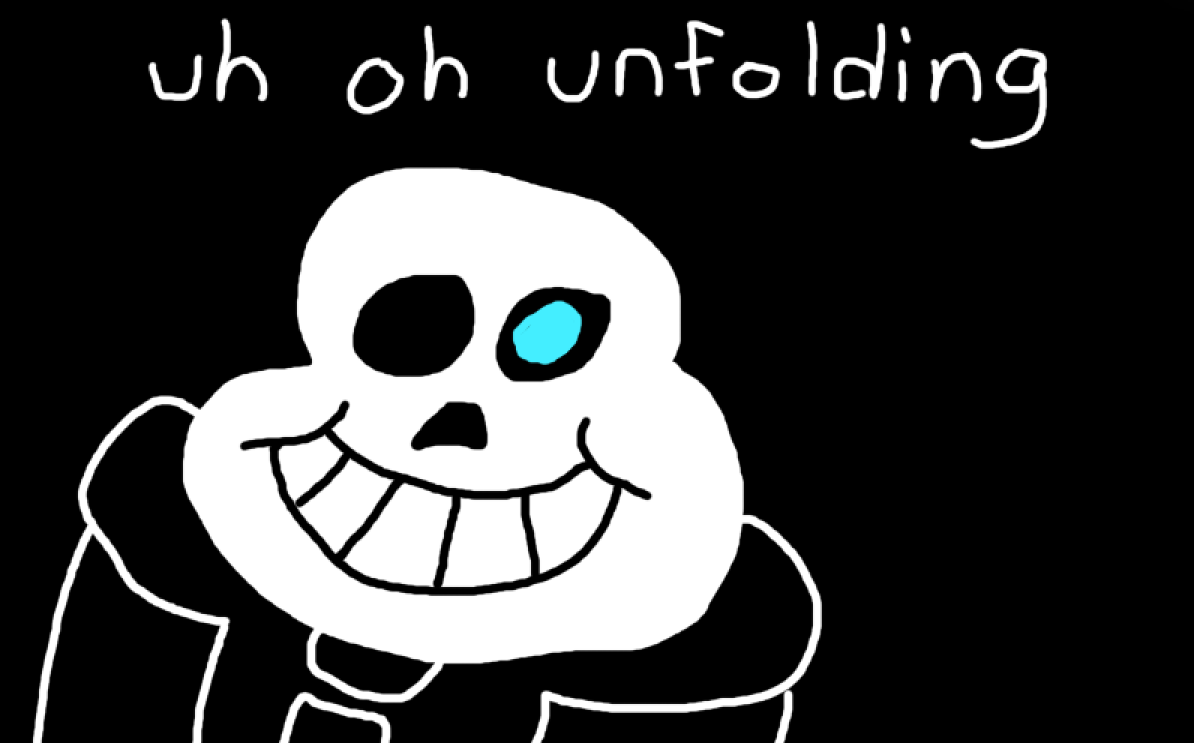 uh oh unfolding | You're Gonna Have a Bad Time | Know Your Meme
