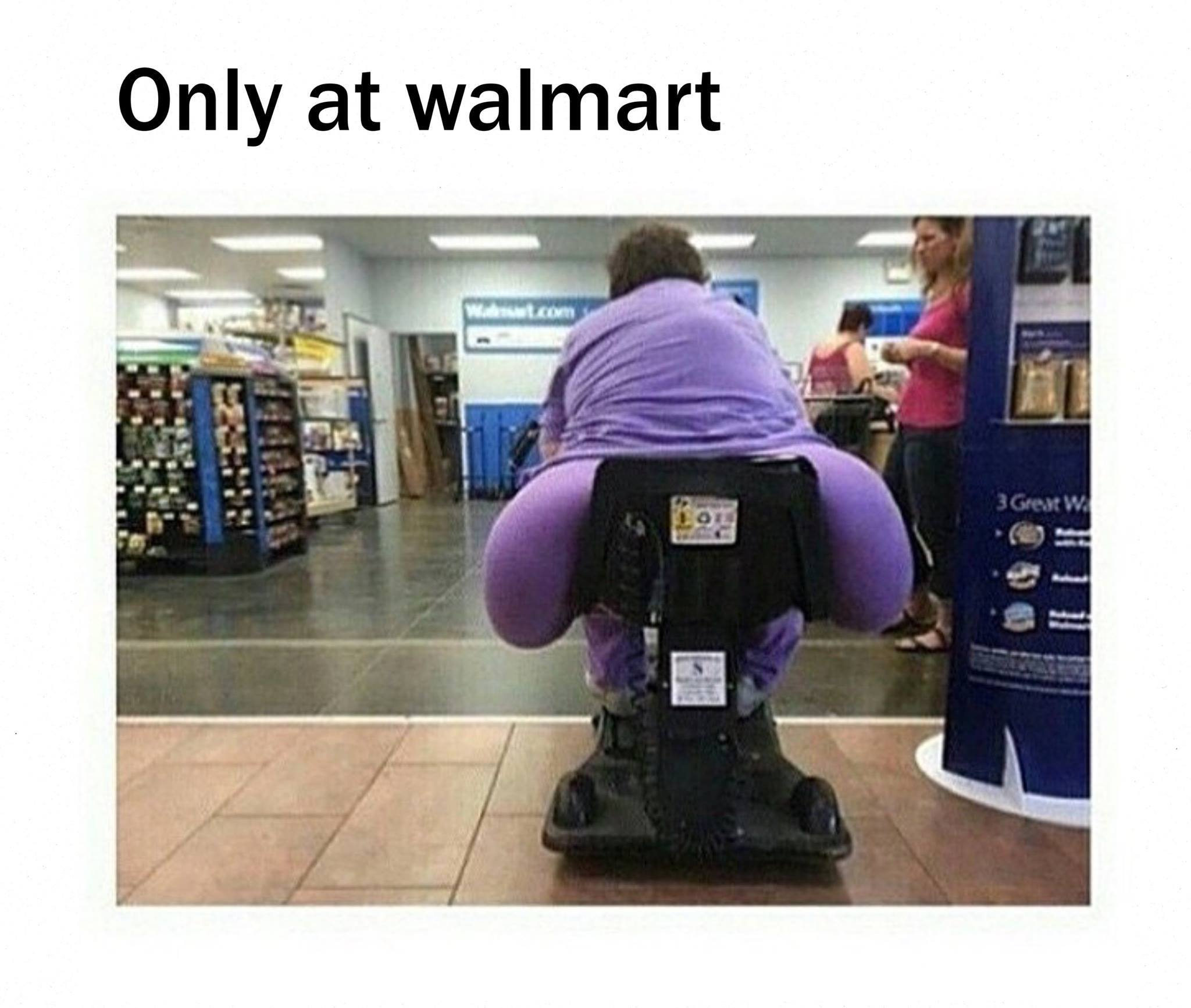 Now Thats A Big Fat Ass  People Of Walmart  Know Your Meme-8406