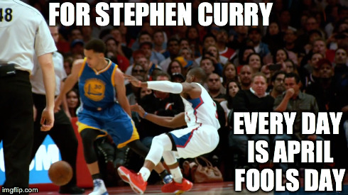 18 FOR STEPHEN CURRY EVERY DAY IS APRIL FOOLS DAY imgfip.com 0b3c14179